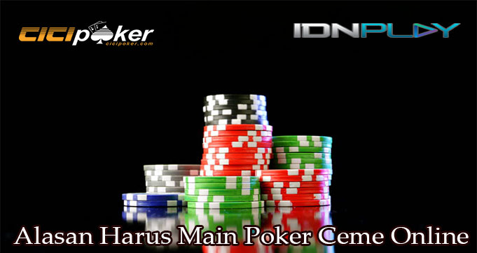 Alasan Harus Main Poker Ceme Online