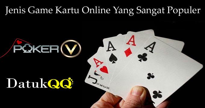 Jenis Game Kartu Online Yang Sangat Populer